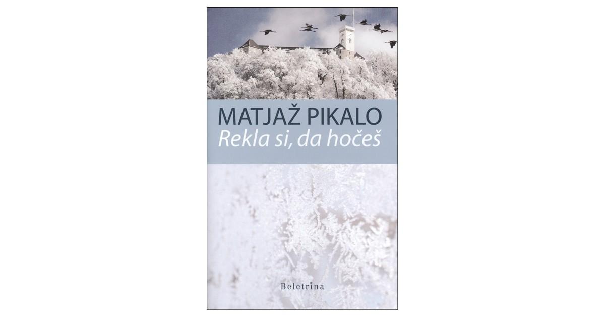 Rekla si, da hočeš - Matjaž Pikalo | Fundacionsinadep.org
