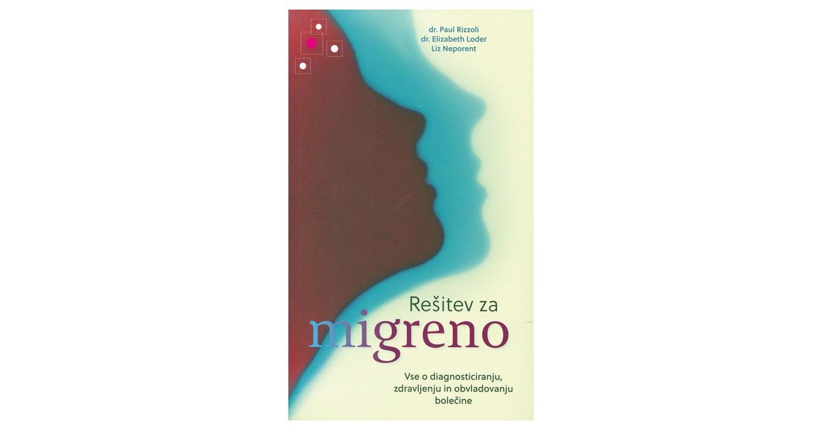 Rešitev za migreno - Paul Rizzoli, ... [et al.] | Fundacionsinadep.org