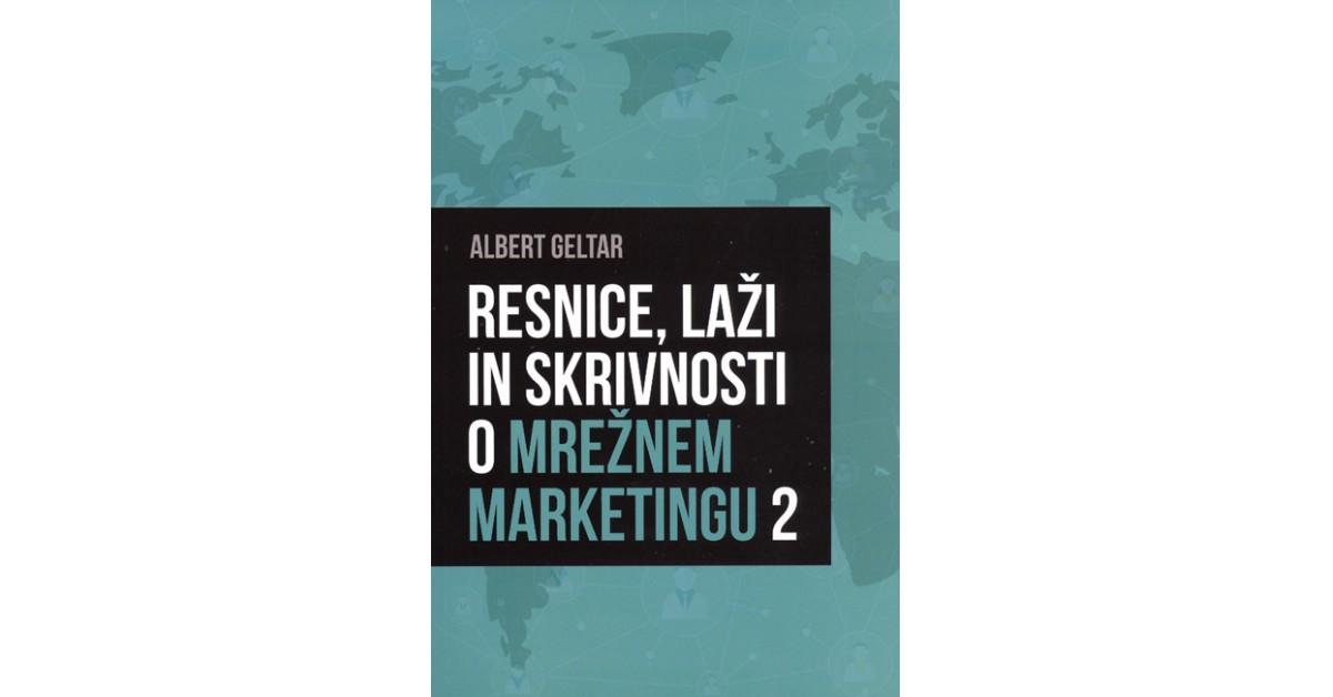 Resnice, laži in skrivnosti o mrežnem marketingu 2 - Albert Geltar | Menschenrechtaufnahrung.org