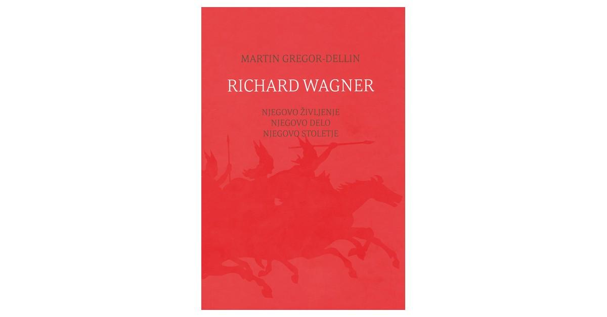 Richard Wagner - Martin Gregor-Dellin | Menschenrechtaufnahrung.org