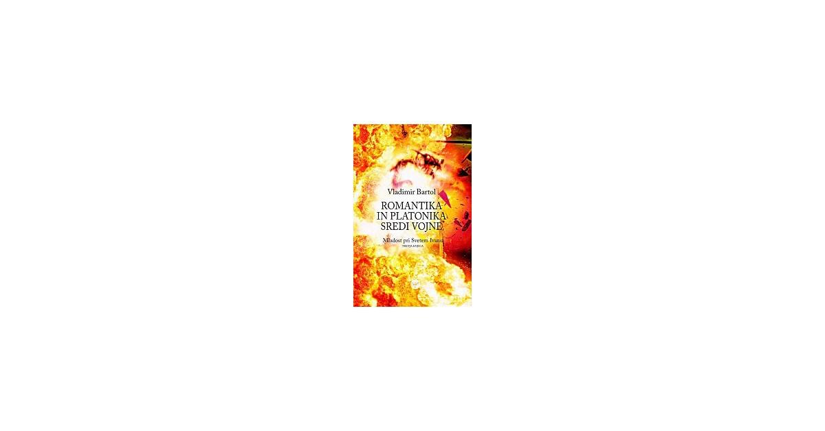 Romantika in platonika sredi vojne - Vladimir Bartol | Menschenrechtaufnahrung.org