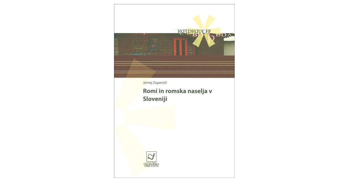 Romi in romska naselja v Sloveniji - Jernej Zupančič | Menschenrechtaufnahrung.org