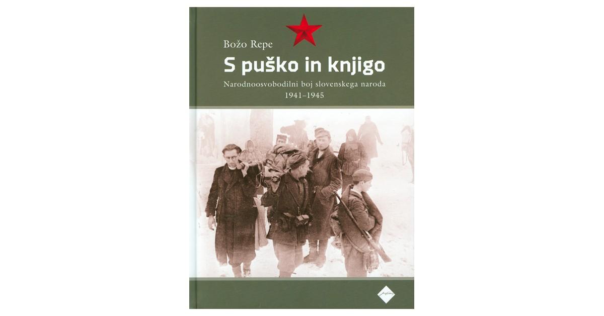 S puško in knjigo - Božo Repe   Fundacionsinadep.org