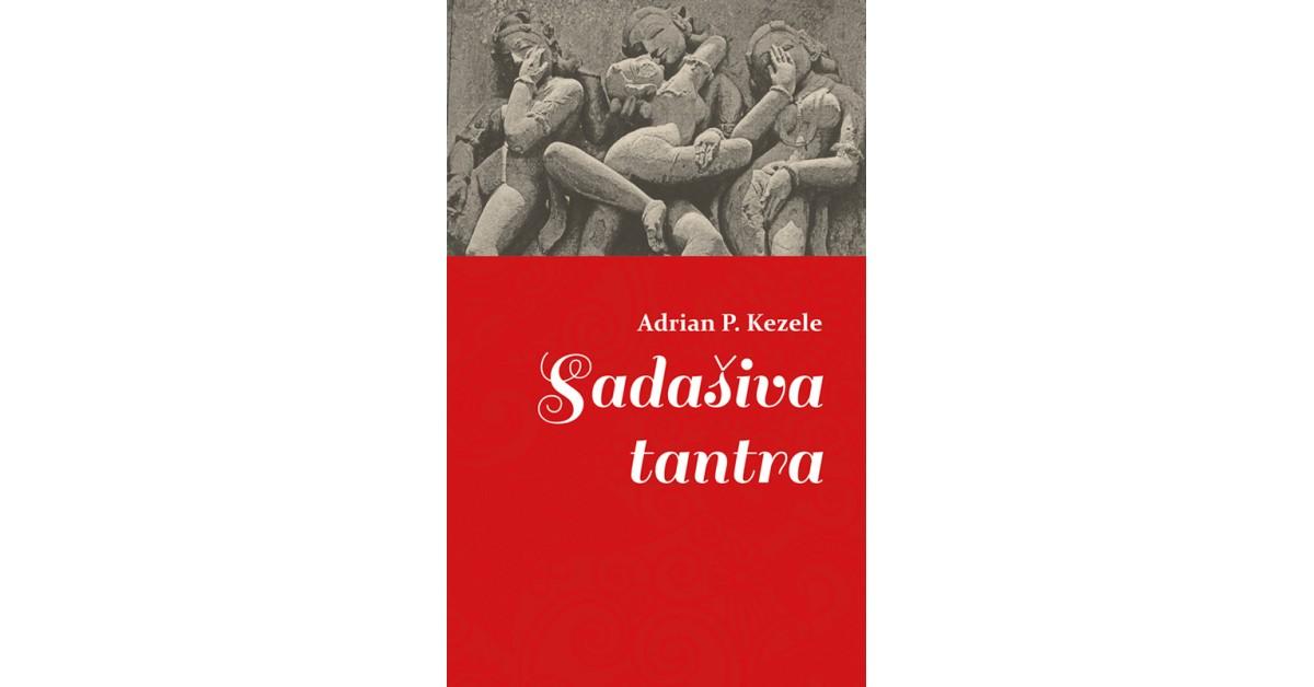 Sadašiva tantra - Adrian Predrag Kezele | Menschenrechtaufnahrung.org
