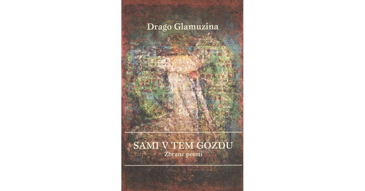 Sami v tem gozdu - Drago Glamuzina | Fundacionsinadep.org