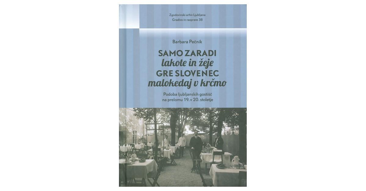 Samo zaradi lakote in žeje gre Slovenec malokedaj v krčmo - Barbara Pečnik   Fundacionsinadep.org