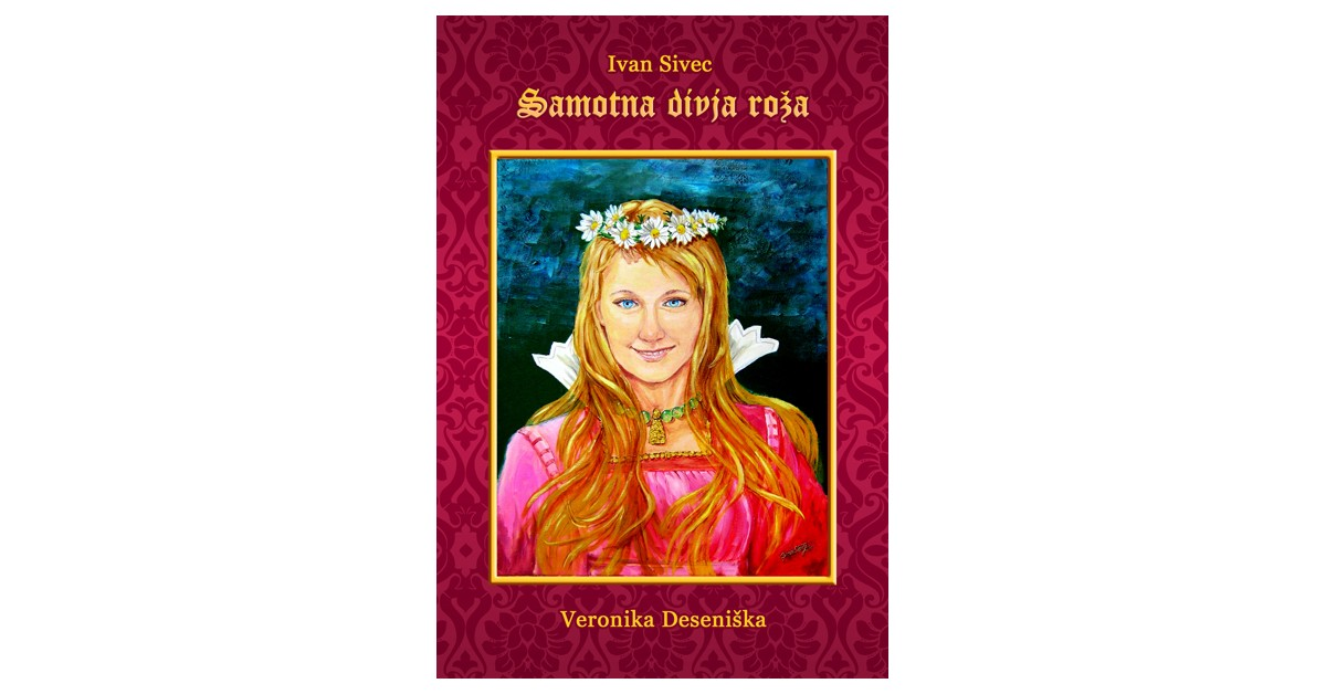 Samotna divja roža - Ivan Sivec | Fundacionsinadep.org