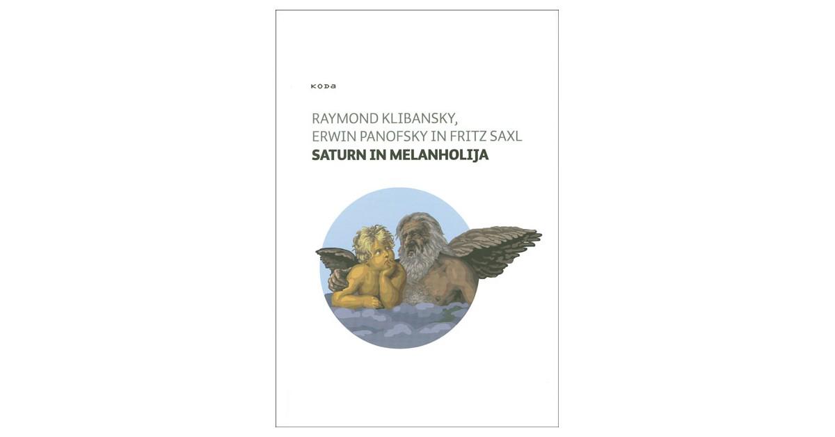 Saturn in melanholija - Raymond Klibansky, Erwin Panofsky, Fritz Saxl | Fundacionsinadep.org