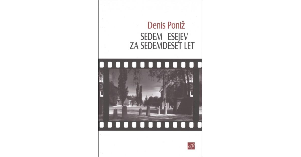 Sedem esejev za sedemdeset let - Denis Poniž   Fundacionsinadep.org