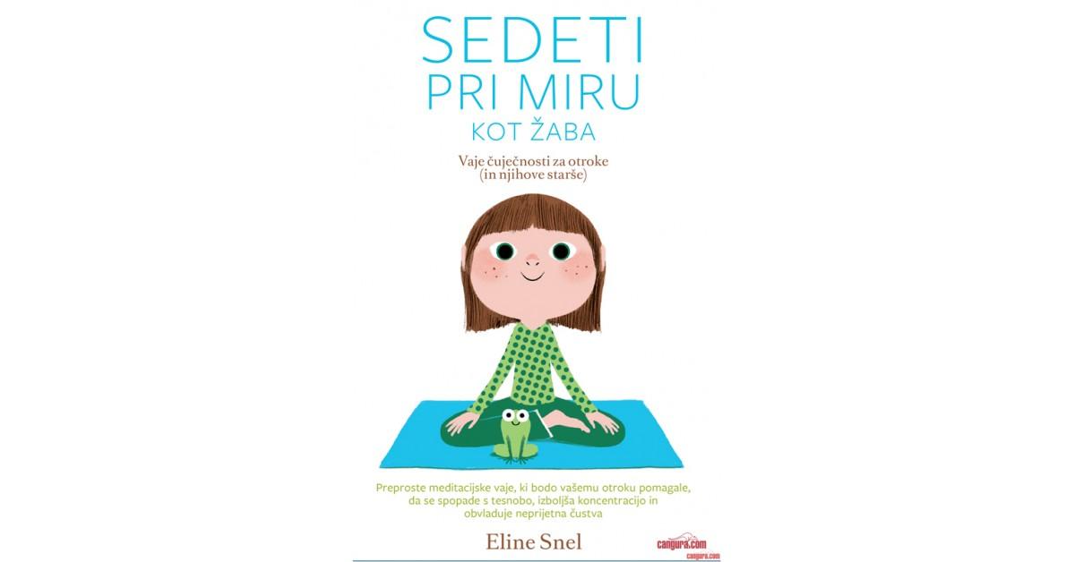 Sedeti pri miru kot žaba - Eline Snel   Menschenrechtaufnahrung.org