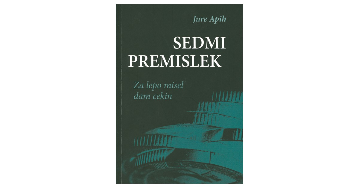 Sedmi premislek - Jure Apih | Fundacionsinadep.org
