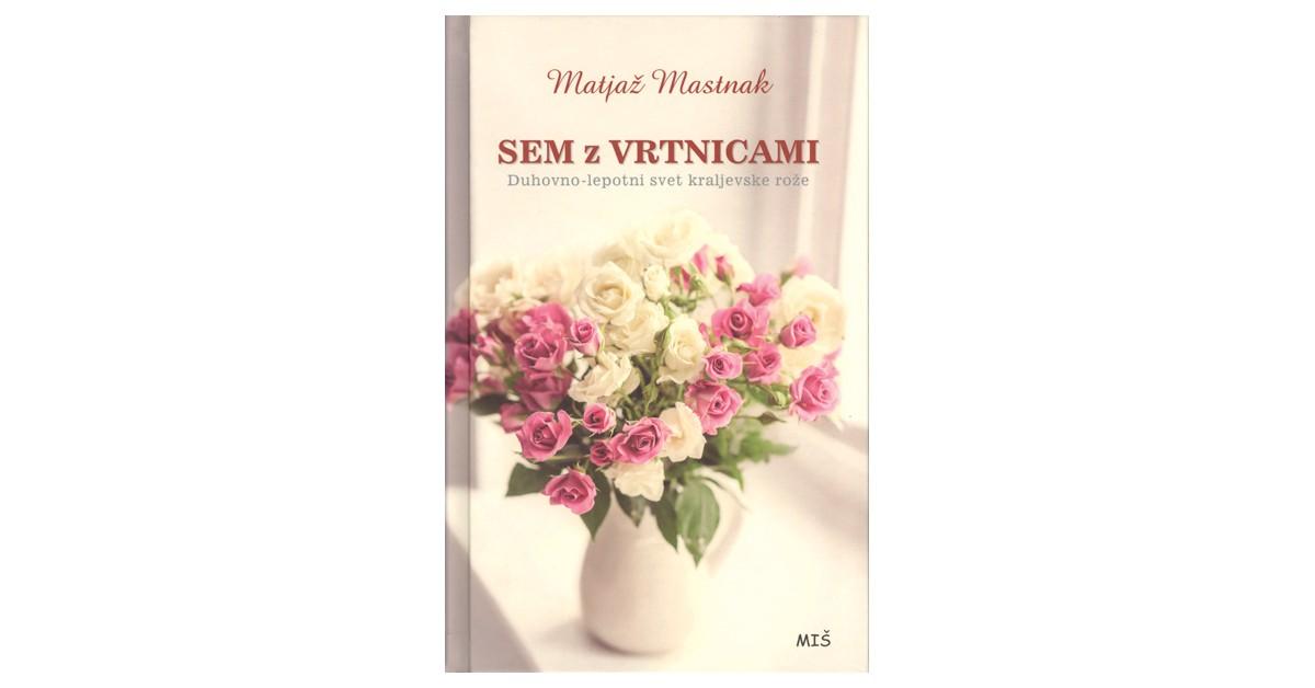Sem z vrtnicami - Matjaž Mastnak   Menschenrechtaufnahrung.org