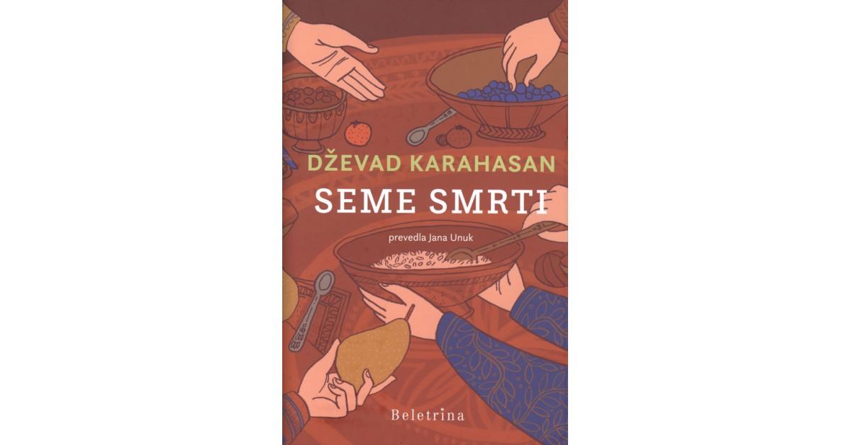 Seme smrti - Dževad Karahasan | Menschenrechtaufnahrung.org