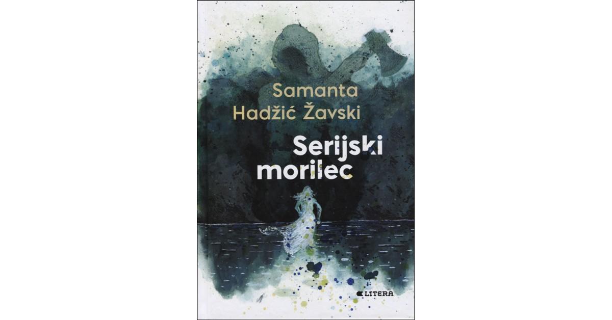 Serijski morilec - Samanta Hadžič Žavski | Fundacionsinadep.org