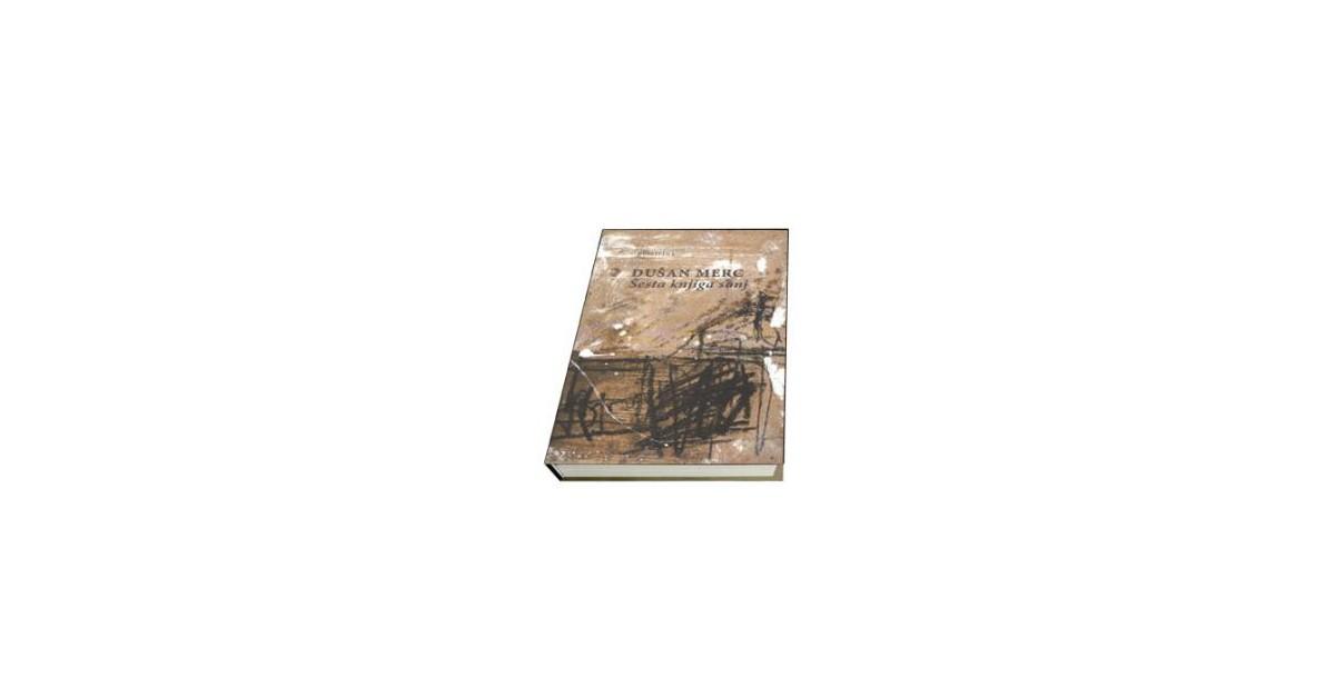 Šesta knjiga sanj - Dušan Merc | Menschenrechtaufnahrung.org