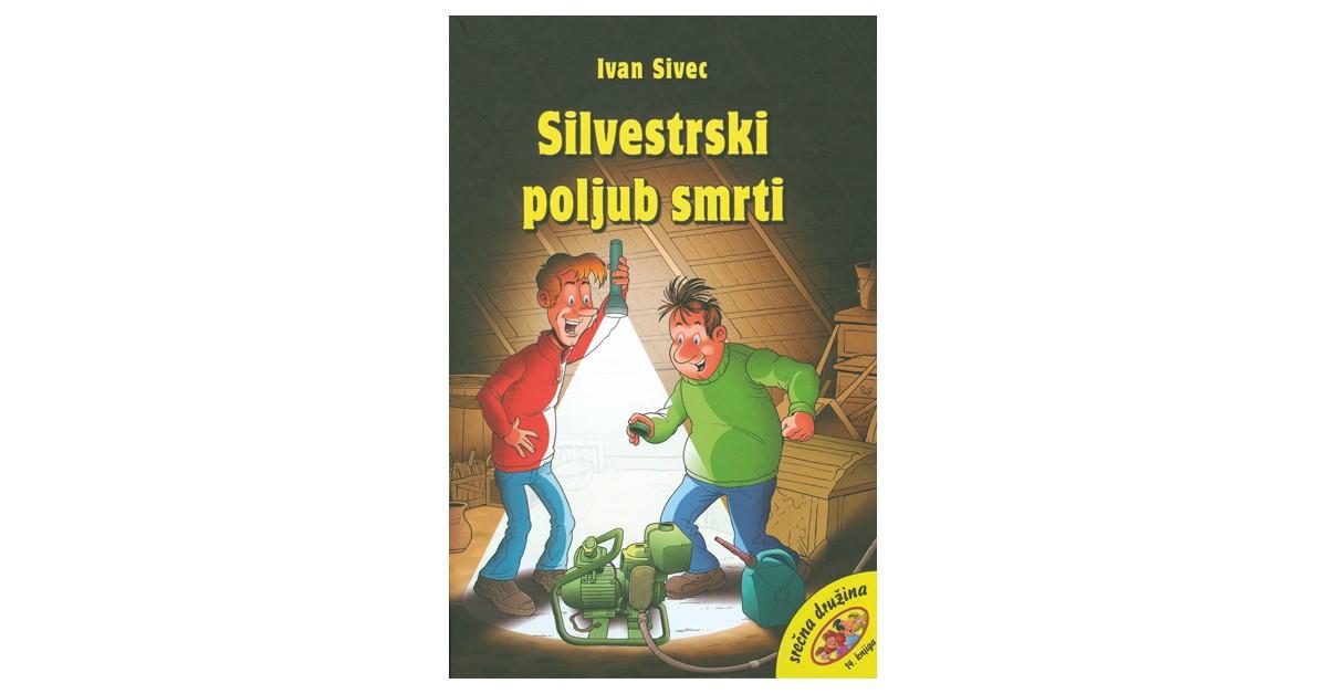 Silvestrski poljub smrti - Ivan Sivec | Menschenrechtaufnahrung.org