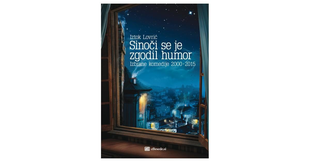 Sinoči se je zgodil humor - Iztok Lovrić | Fundacionsinadep.org
