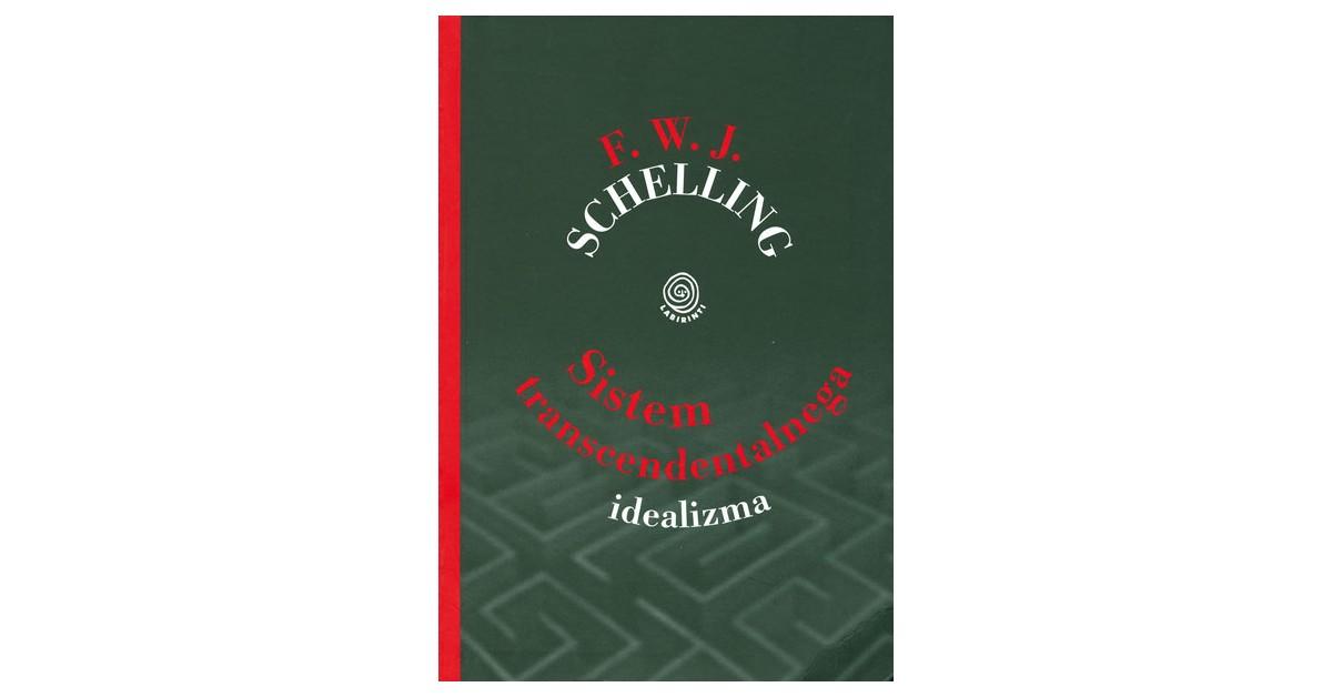 Sistem transcendentalnega idealizma - Friedrich Wilhelm Joseph Schelling | Fundacionsinadep.org