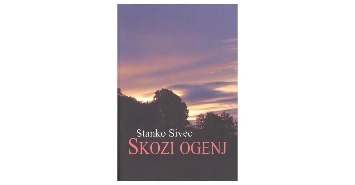 Skozi ogenj - Stanko Sivec | Fundacionsinadep.org