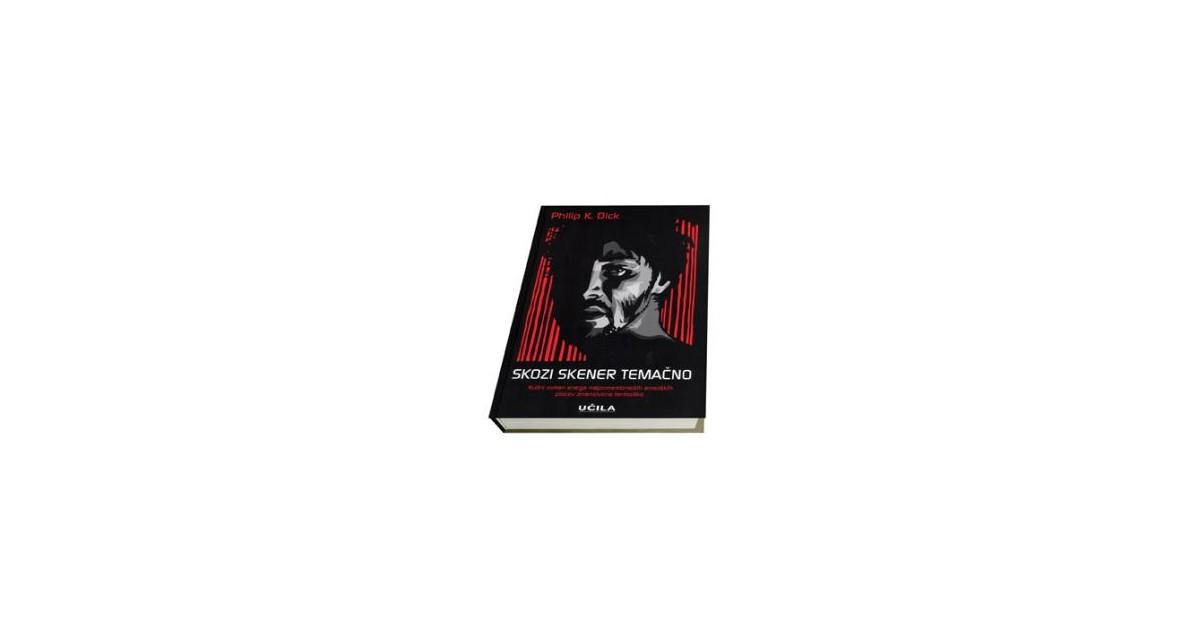 Skozi skener temačno - Philip K. Dick | Menschenrechtaufnahrung.org