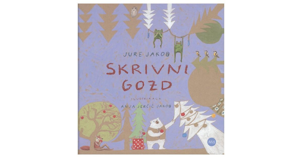Skrivni gozd - Jure Jakob   Fundacionsinadep.org