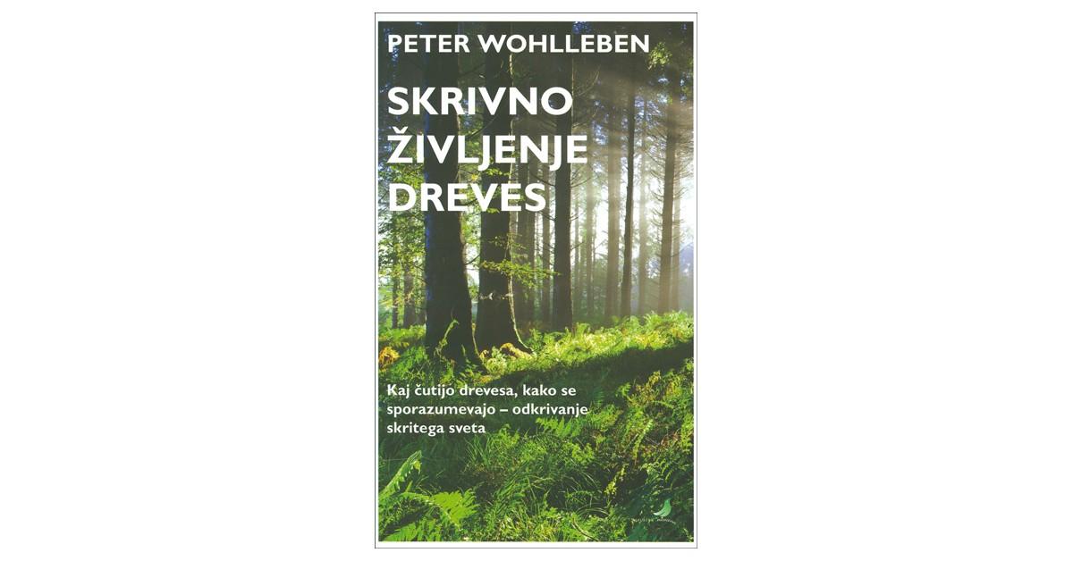 Skrivno življenje dreves - Peter Wohlleben   Fundacionsinadep.org