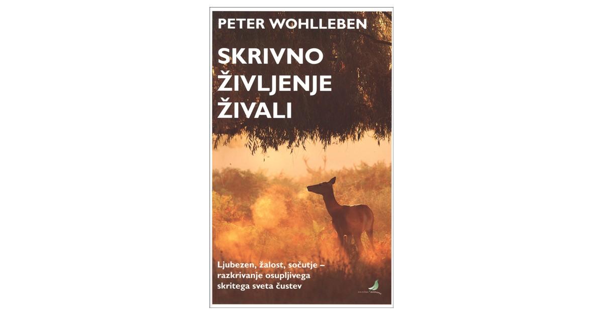 Skrivno življenje živali - Peter Wohlleben | Fundacionsinadep.org