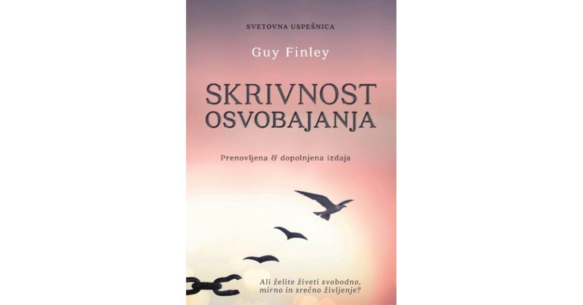 Skrivnost osvobajanja - Guy Finley | Fundacionsinadep.org