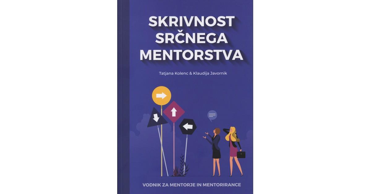 Skrivnost srčnega mentorstva - Klaudija Javornik, Tatjana Kolenc | Fundacionsinadep.org