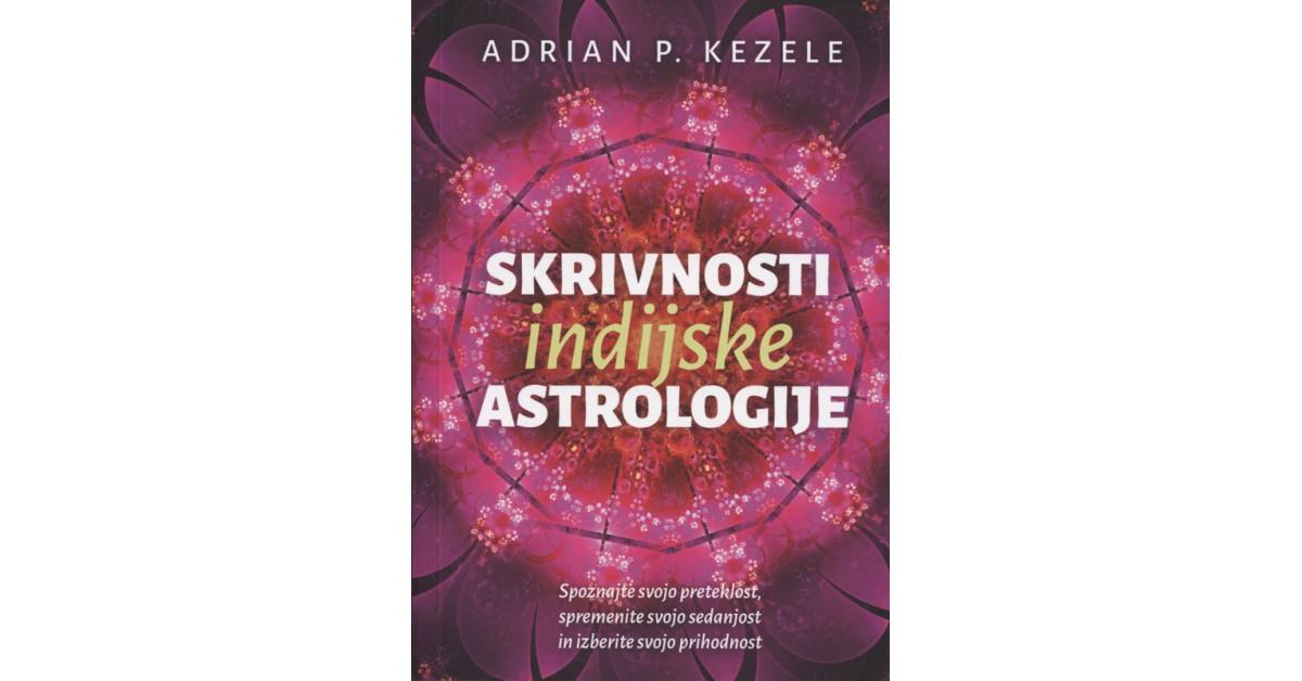 Skrivnosti indijske astrologije - Adrian Predrag Kezele | Fundacionsinadep.org
