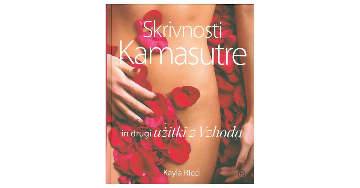 Skrivnosti Kamasutre in drugi užitki z Vzhoda - Kayla Ricci   Fundacionsinadep.org