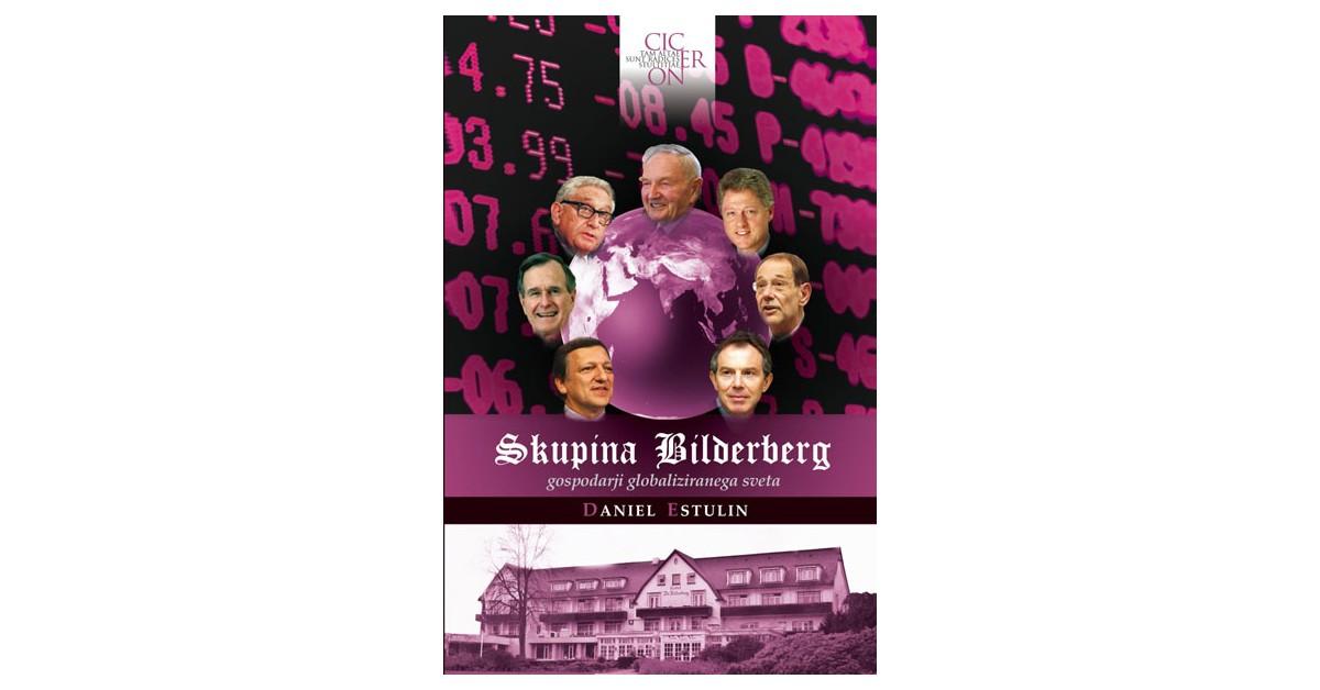 Skupina Bilderberg - gospodarji globaliziranega sveta - Daniel Estulin   Menschenrechtaufnahrung.org