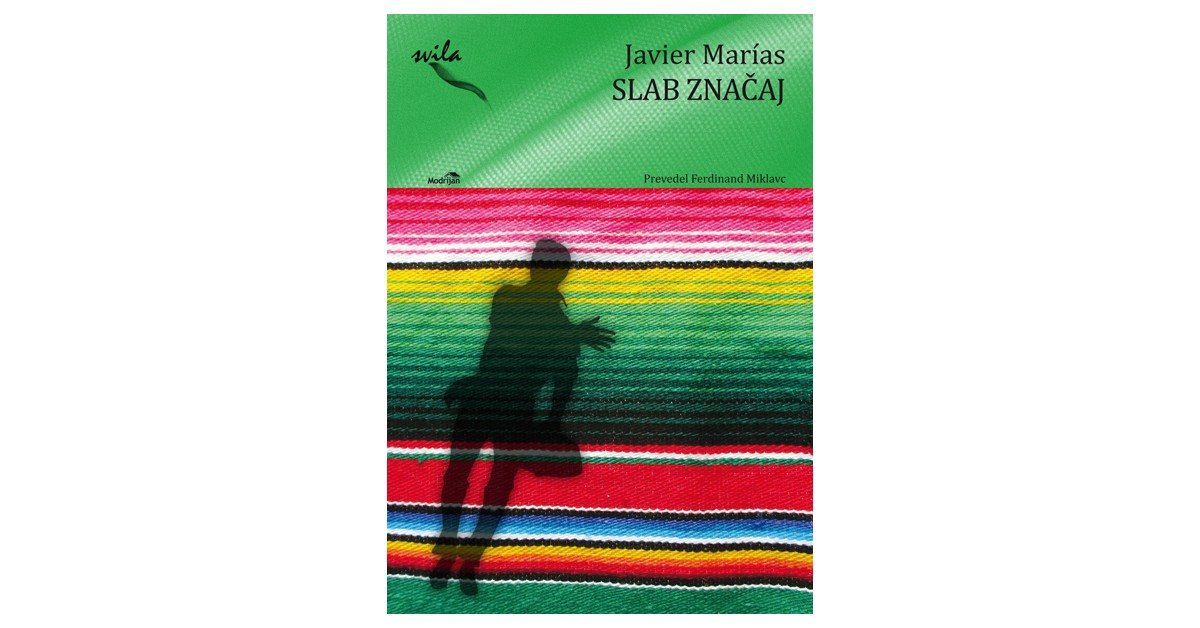 Slab značaj - Javier Marías | Menschenrechtaufnahrung.org