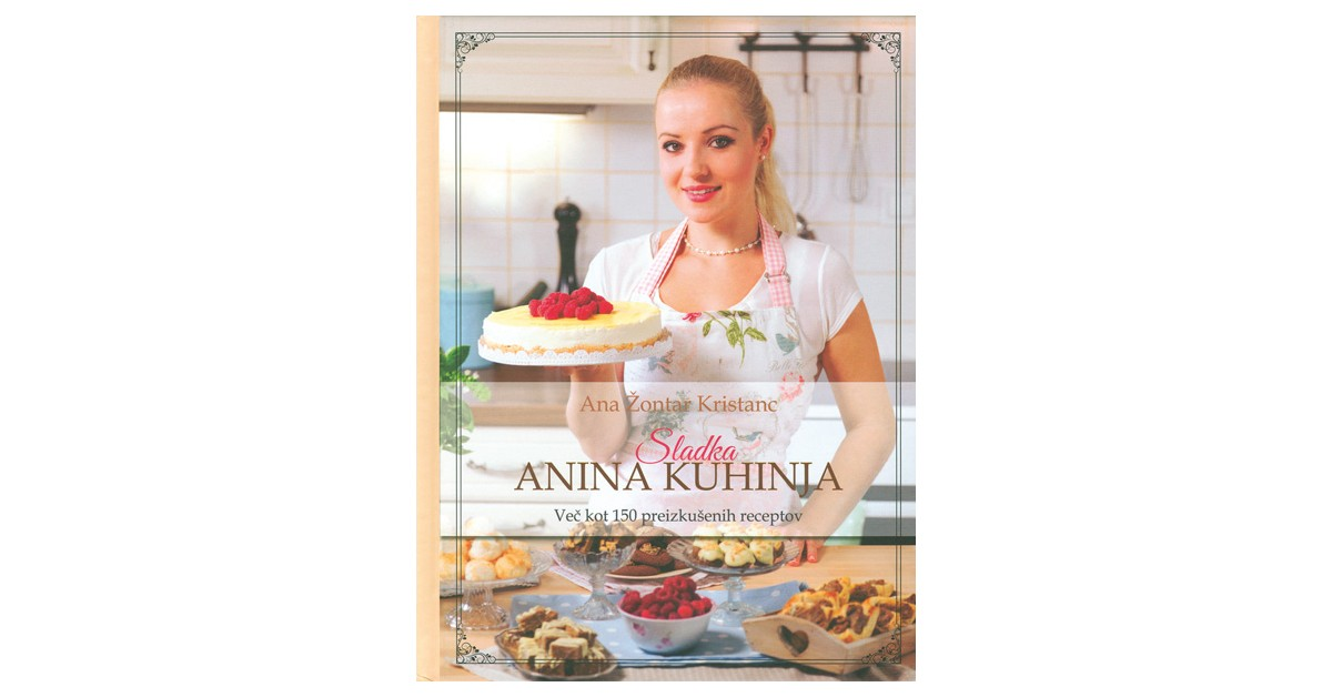 Sladka Anina kuhinja - Ana Žontar Kristanc | Menschenrechtaufnahrung.org
