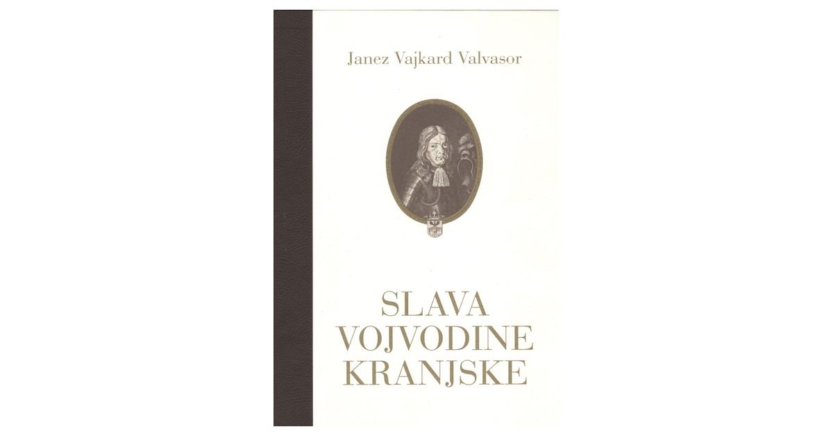 Slava vojvodine Kranjske - Janez Vajkard Valvasor | Menschenrechtaufnahrung.org