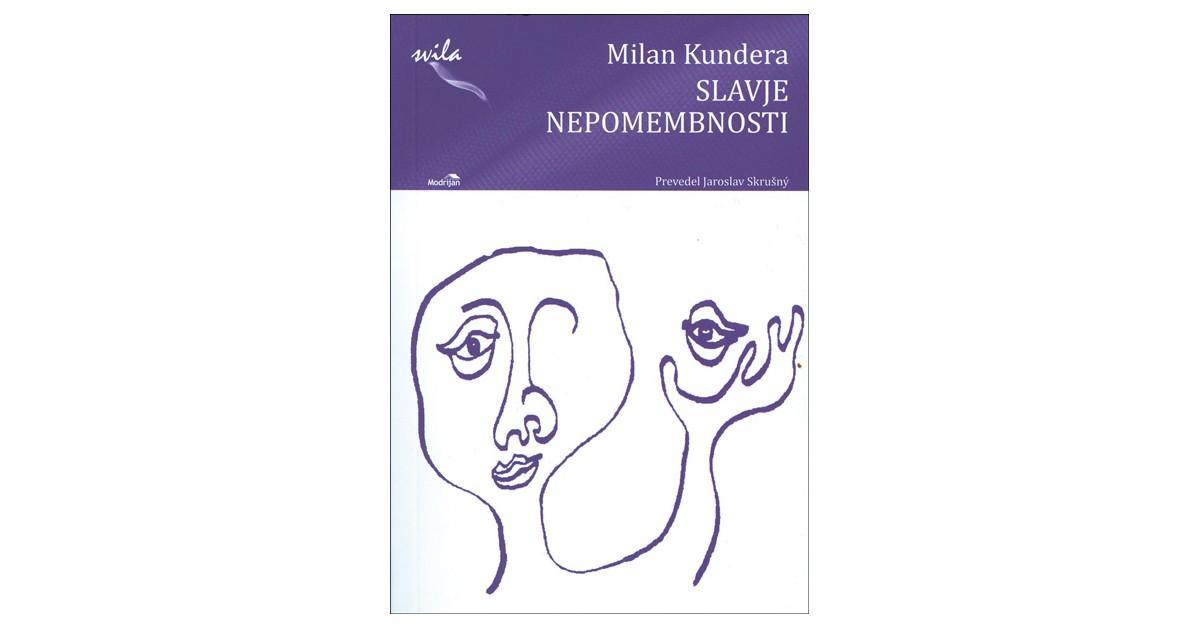 Slavje nepomembnosti - Milan Kundera   Menschenrechtaufnahrung.org