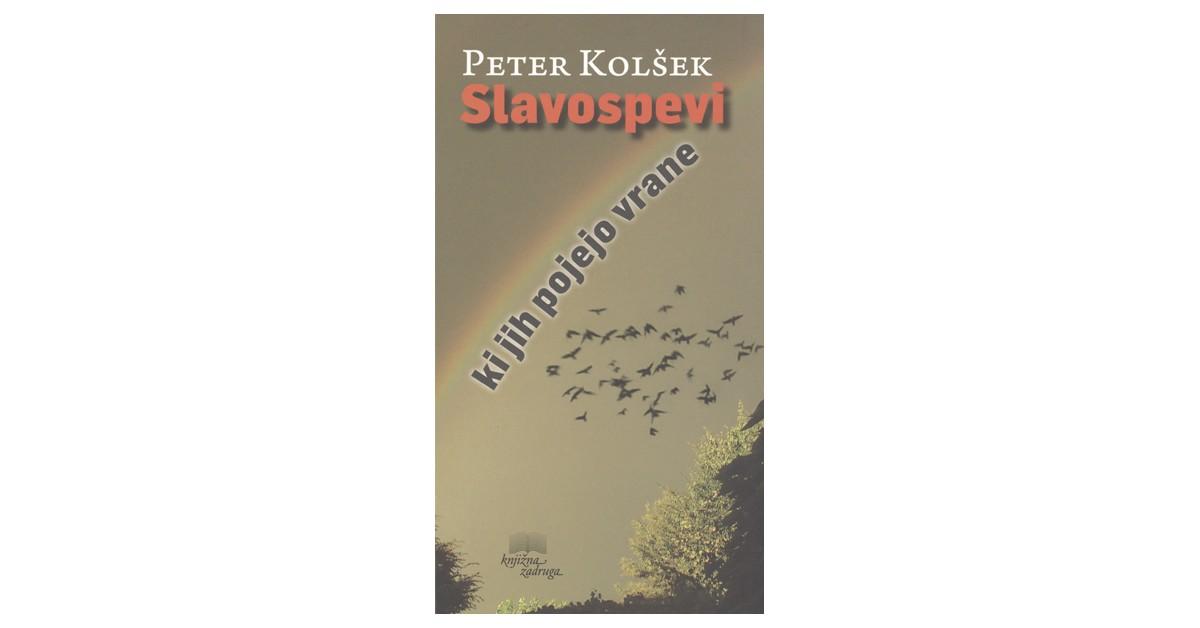 Slavospevi, ki jih pojejo vrane - Peter Kolšek | Menschenrechtaufnahrung.org