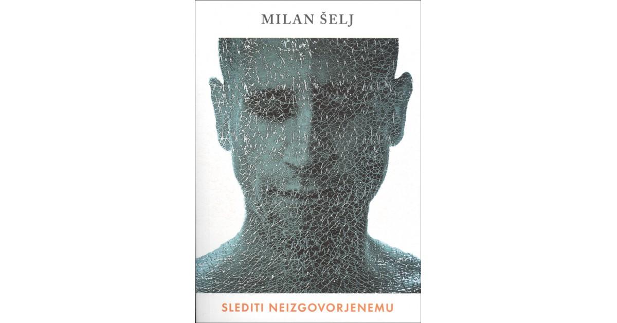 Slediti neizgovorjenemu - Milan Šelj | Menschenrechtaufnahrung.org
