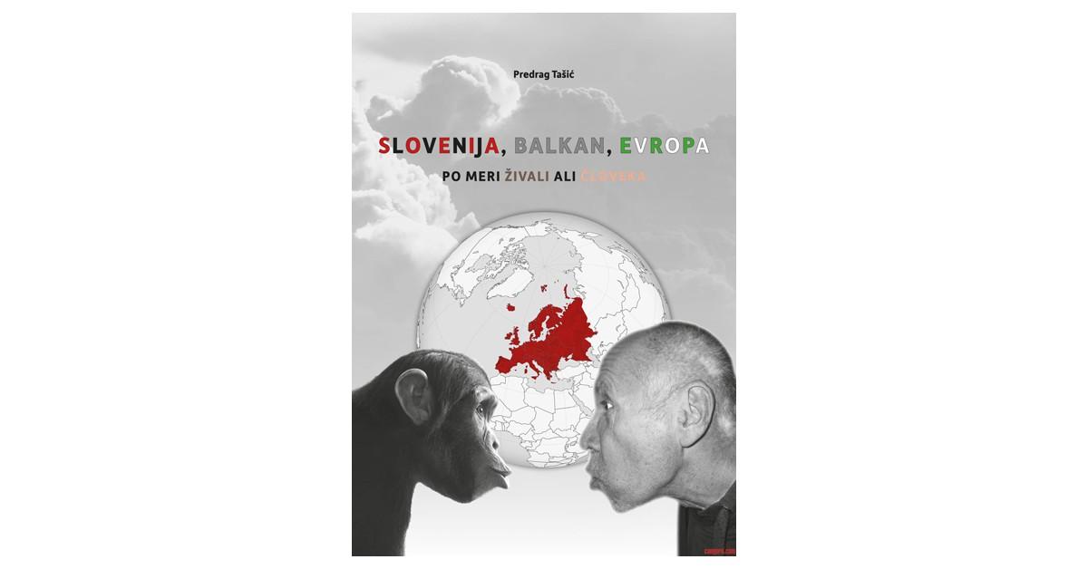 Slovenija, Balkan, Evropa - Predrag Tašić | Fundacionsinadep.org