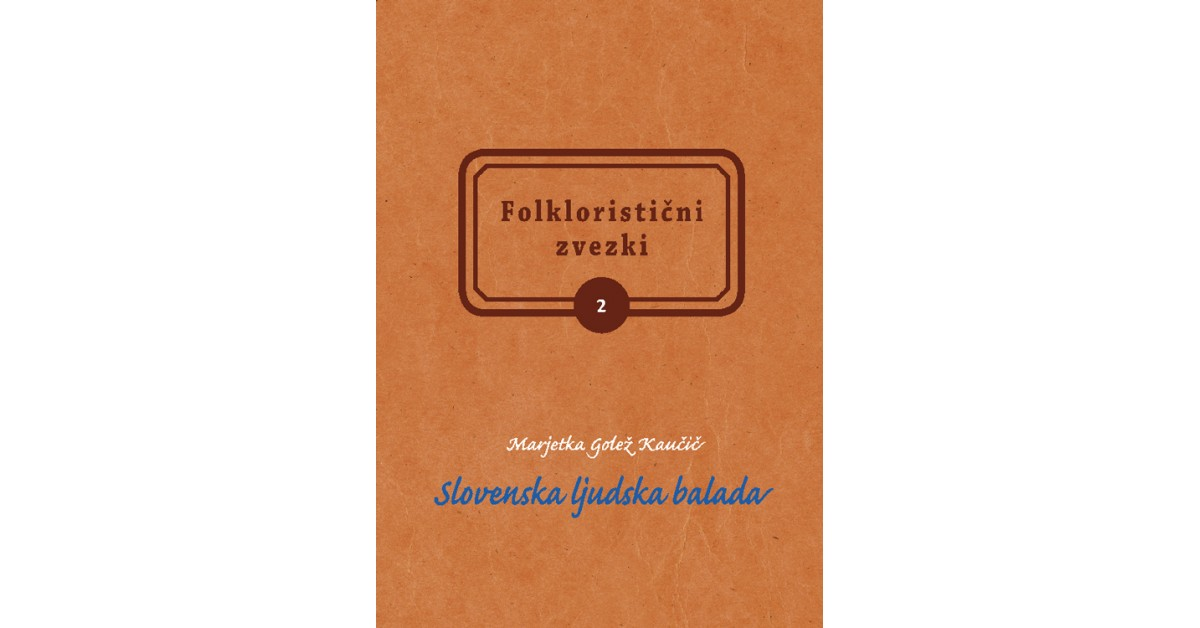 Slovenska ljudska balada - Marjetka Golež Kaučič | Fundacionsinadep.org