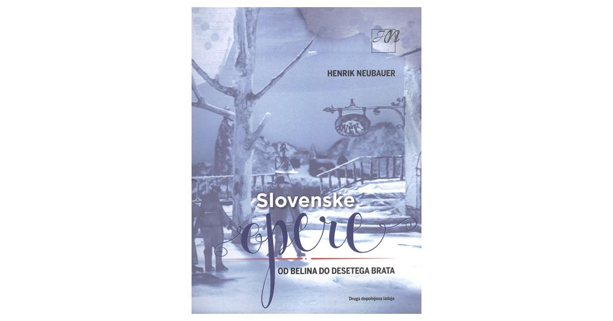 Slovenske opere - Henrik Neubauer | Menschenrechtaufnahrung.org