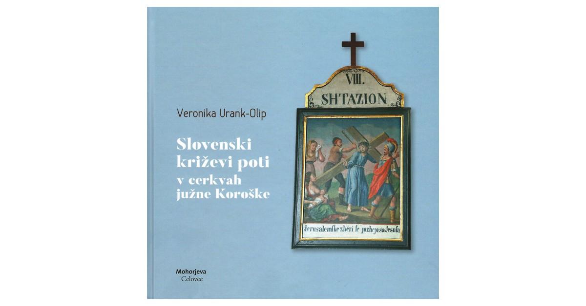 Slovenski križevi poti v cerkvah južne Koroške - Veronika Urank-Olip | Menschenrechtaufnahrung.org