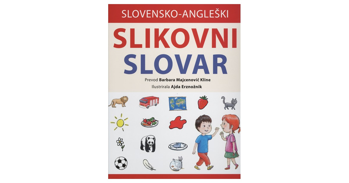 Slovensko-angleški slikovni slovar - Barbara Majcenovič Kline | Menschenrechtaufnahrung.org