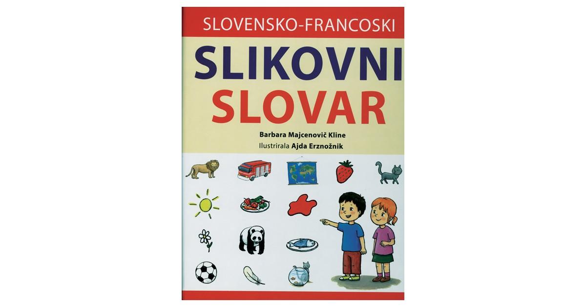 Slovensko-francoski slikovni slovar - Barbara Majcenovič Kline | Menschenrechtaufnahrung.org