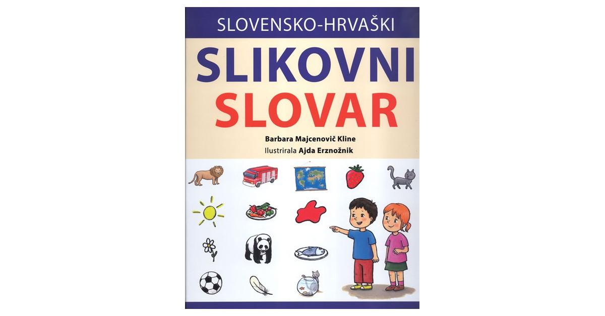 Slovensko-hrvaški slikovni slovar - Barbara Majcenovič Kline   Fundacionsinadep.org