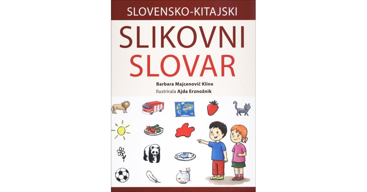 Slovensko-kitajski slikovni slovar - Barbara Majcenovič Kline | Menschenrechtaufnahrung.org