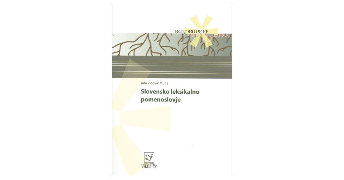 Slovensko leksikalno pomenoslovje - Ada Vidovič Muha | Menschenrechtaufnahrung.org