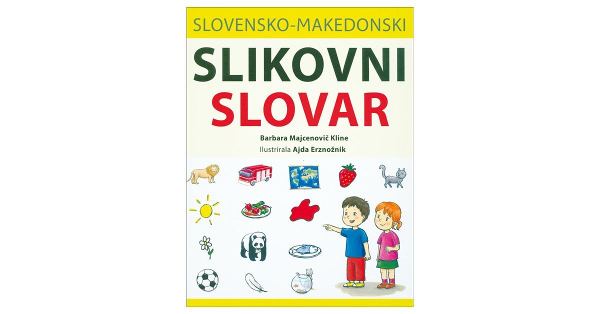 Slovensko-makedonski slikovni slovar - Barbara Majcenovič Kline | Fundacionsinadep.org