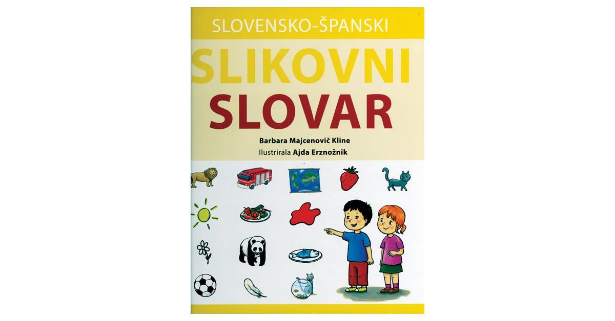 Slovensko-španski slikovni slovar - Barbara Majcenovič Kline | Menschenrechtaufnahrung.org
