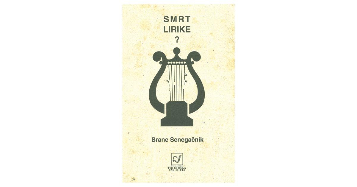 Smrt lirike? - Brane Senegačnik | Fundacionsinadep.org